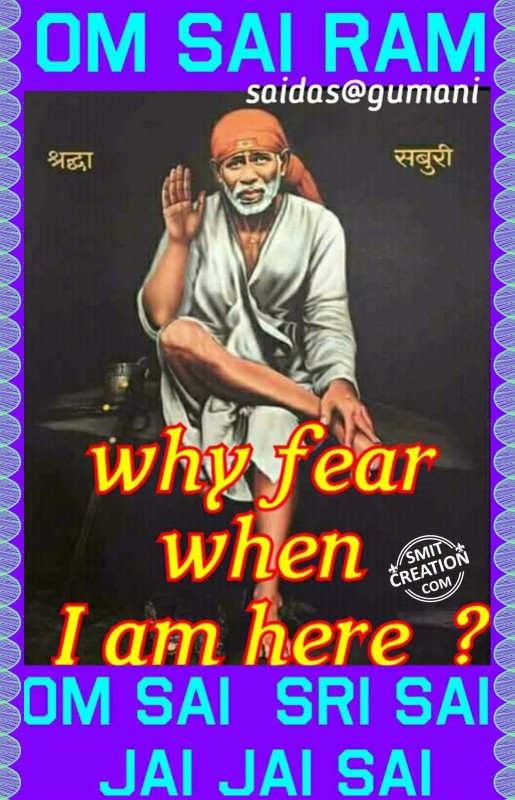 Why fear when I am here