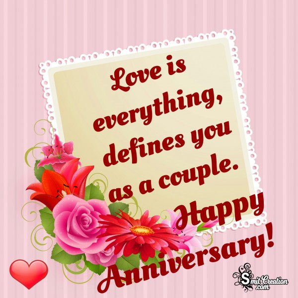 Happy Anniversary – Love Is Everything Defines You As A Couple