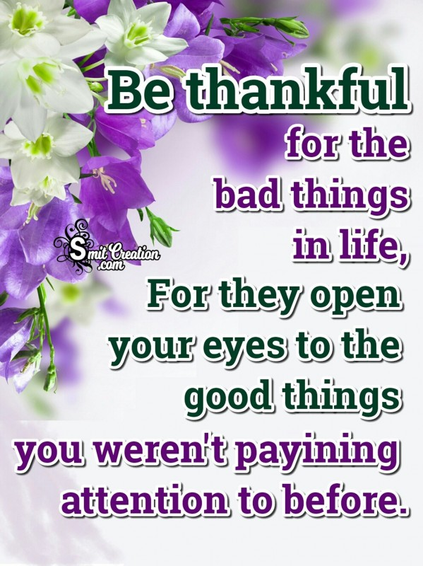 Be Thankful For The Bad Thing In Life