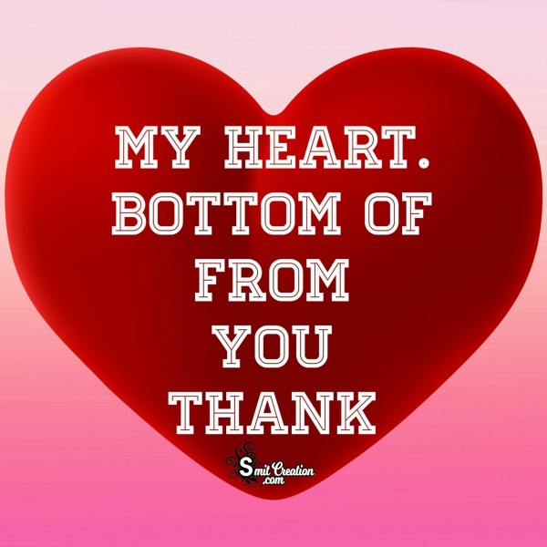 THANK YOU FROM BOTTOM OF MY HEART