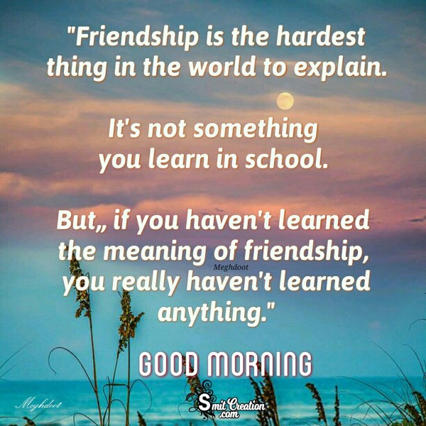 Good Morning - Friendship