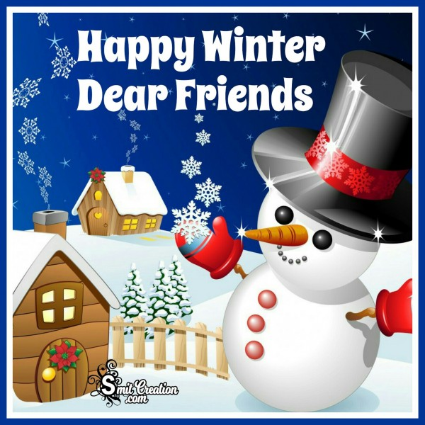 Happy Winter Dear Friends