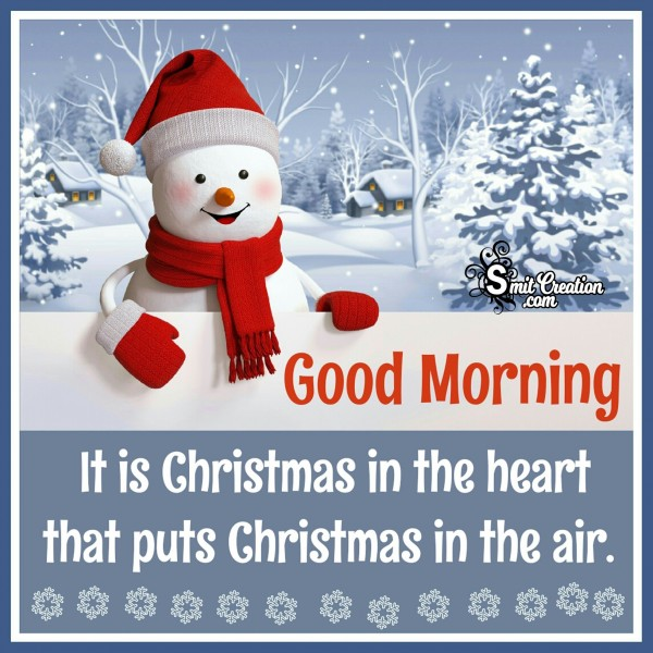 Good Morning – It Is Christmas In The Heart