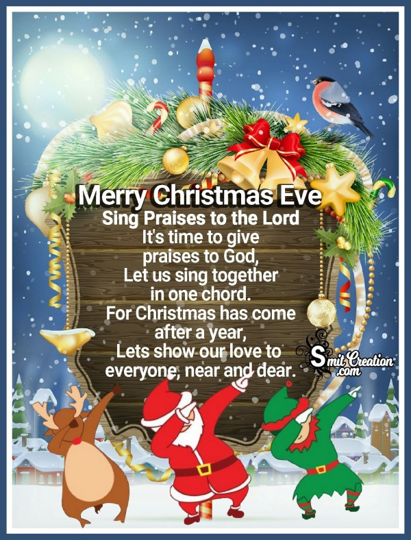 Merry Christmas Eve – Sing Praises to the Lord