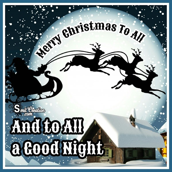 And To All A Good Night – Merry Christmas To All
