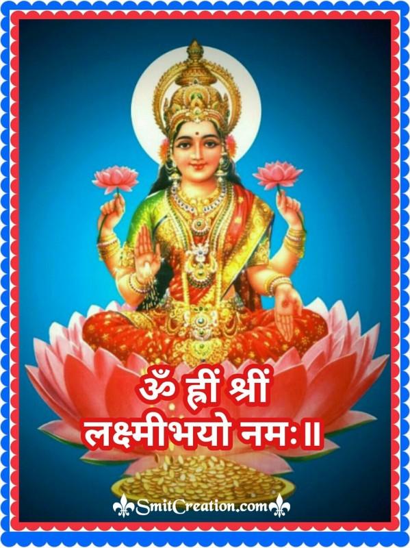 Om Hrim Shrim Lakshmi Bhyo Namaha