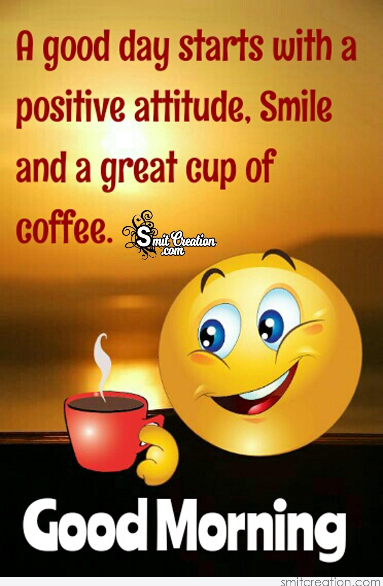 Good Morning A Great Cup Of Coffee With Smile For You