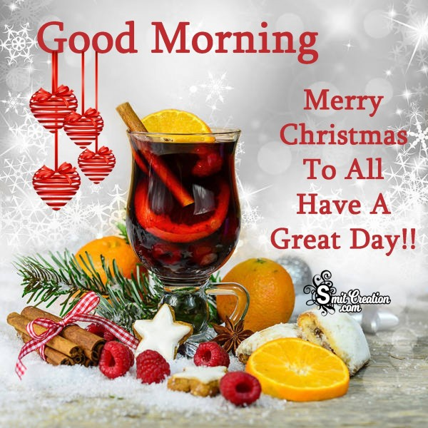 Good Morning – Merry Christmas To All