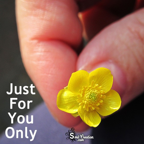 Just For You Only