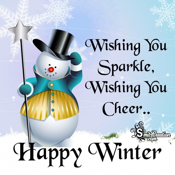 Wishing You Sparkle, Wishing You Cheer..Happy Winter