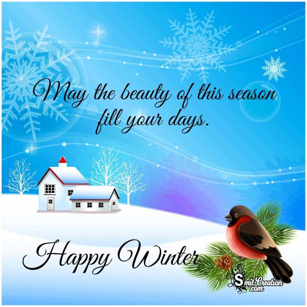 May The Beauty Of This Season Fill Your Days – Happy Winter