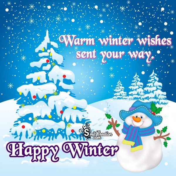 Warm winter wishes sent your way…Happy Winter