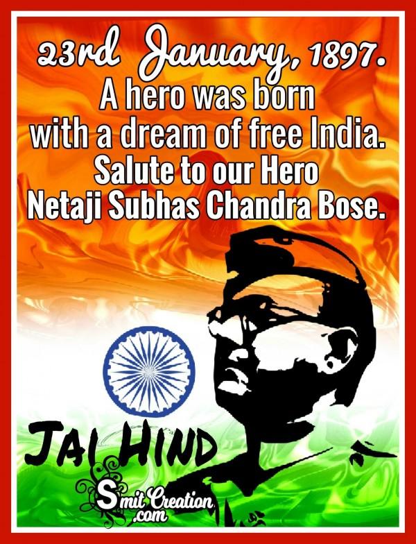 Salute To Our Hero Netaji Subhash Chandra Bose