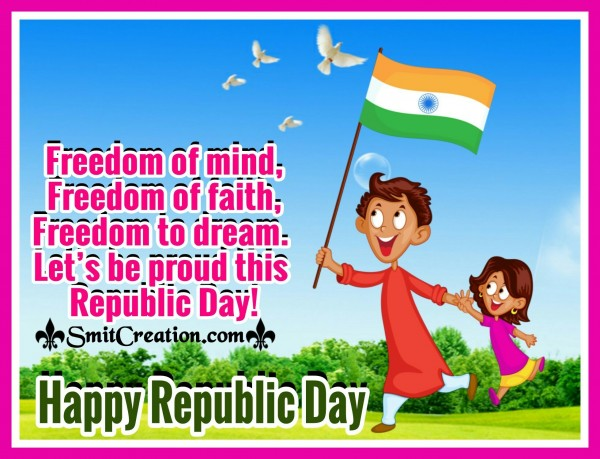 Happy Republic Day – Freedom Of Mind, Dream & Faith