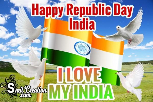 HAPPY REPUBLIC DAY OF INDIA – I LOVE MY INDIA