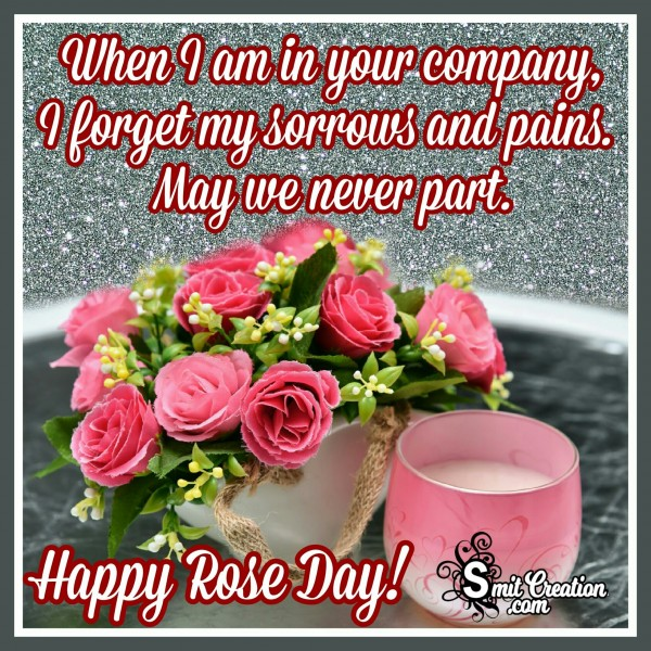 Happy Rose Day – When I Am In Your Company