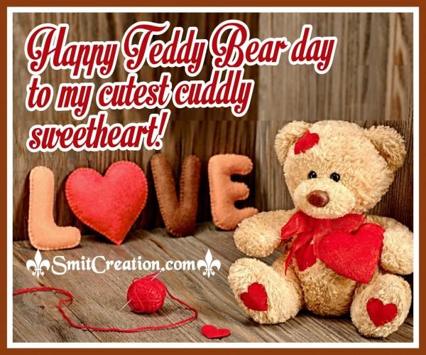 Happy Teddy Bear Day To My Cutest Cuddly Sweetheart!