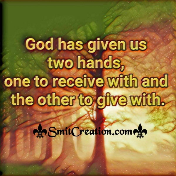 God Has Given Us Two Hands