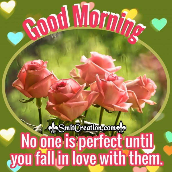 Good Morning – No One Is Perfect