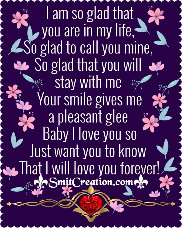 I Am So Glad That You Are In My Life