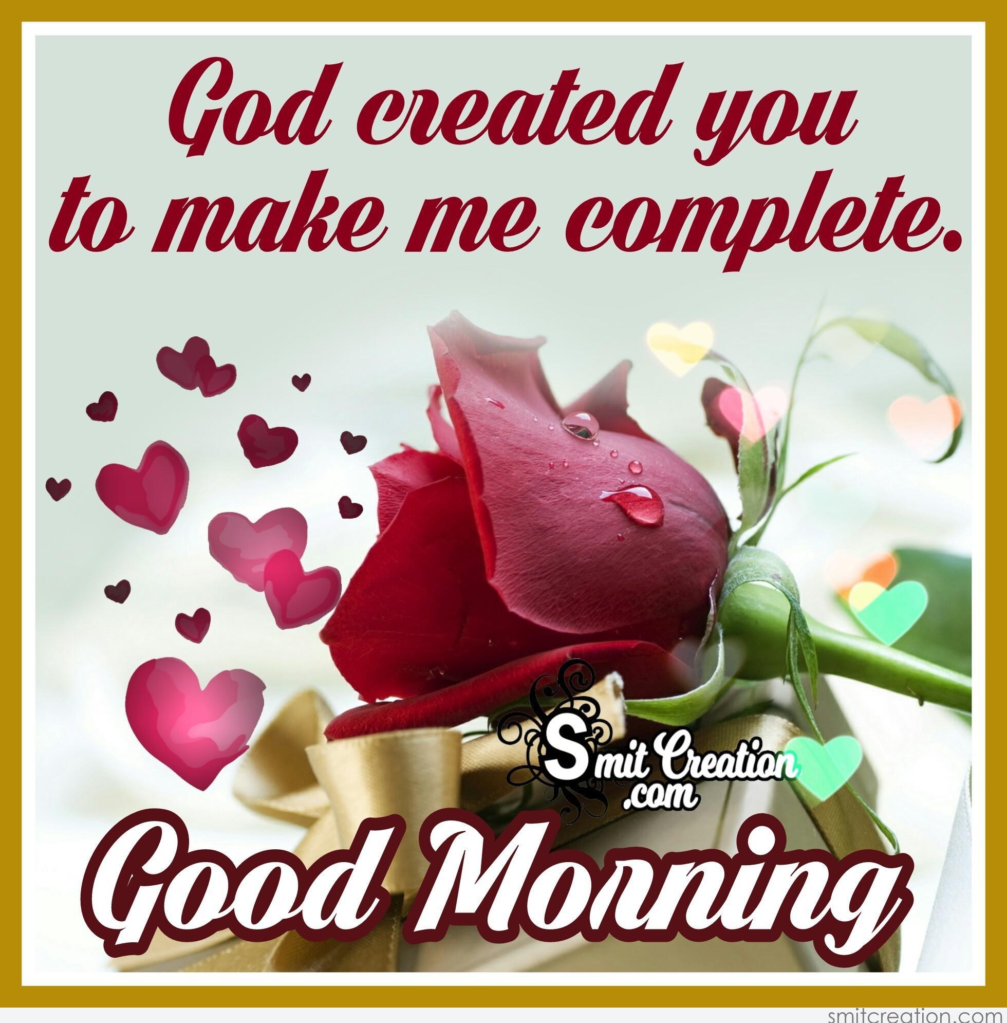 Good Morning God Created You To Make Me Complete Smitcreation