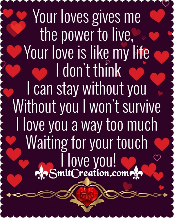 Your Loves Gives Me The Power To Live