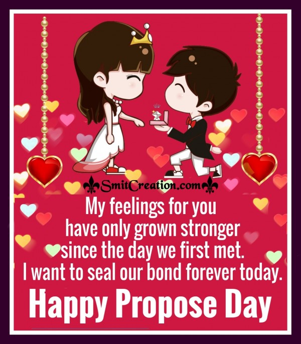 Happy Propose Day – My Feelings For You Grown Stronger