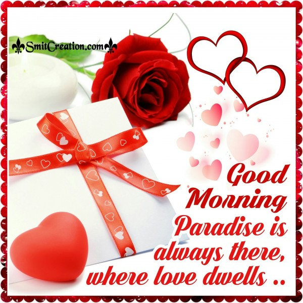 Good Morning – Paradise Is always There Where Love Dwells