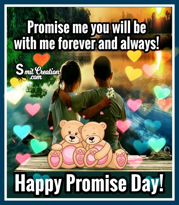 Happy Promise Day – Promise Me You Will Be With Me