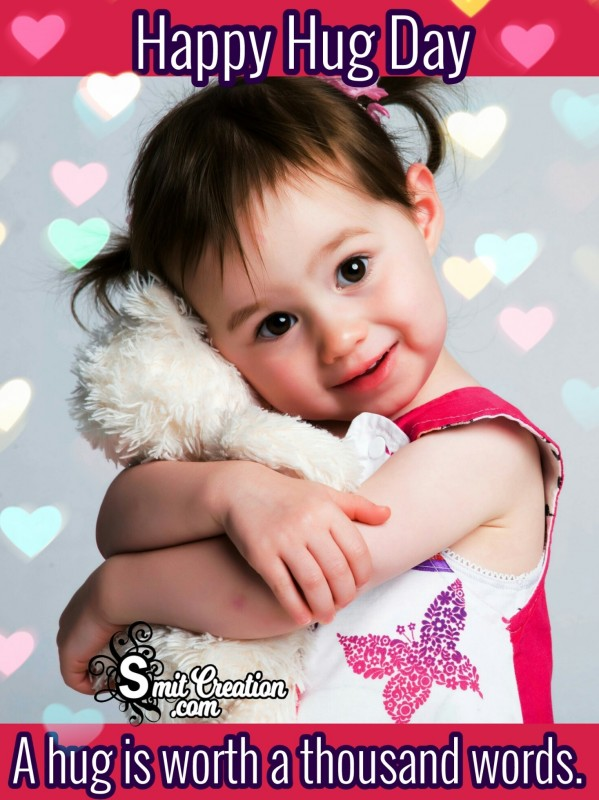Happy Hugg Day – A Hug Is Worth A Thousand Words.