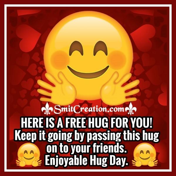 Enjoyable Hug Day – HERE IS A FREE HUG FOR YOU!