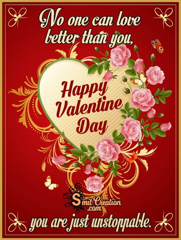Happy Valentine Day – No One Can Love Better Than You
