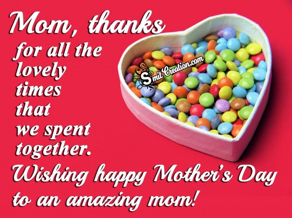 Wishing happy Mother's Day to an amazing mom