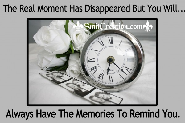You Will  Always Have The Memories