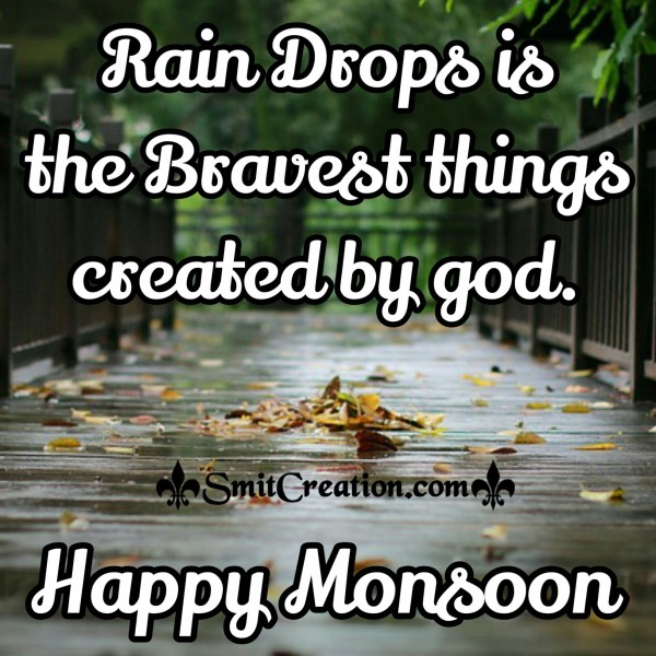Happy Monsoon – Rain Drops is the Bravest things created by god