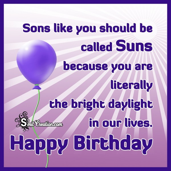 Happy Birthday – Sons like you should be called Suns