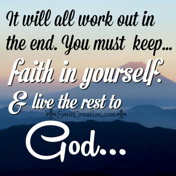 You Must Keep Faith In Yourself