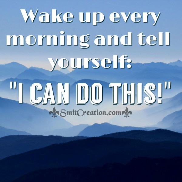 Tell Yourself – I CAN DO THIS