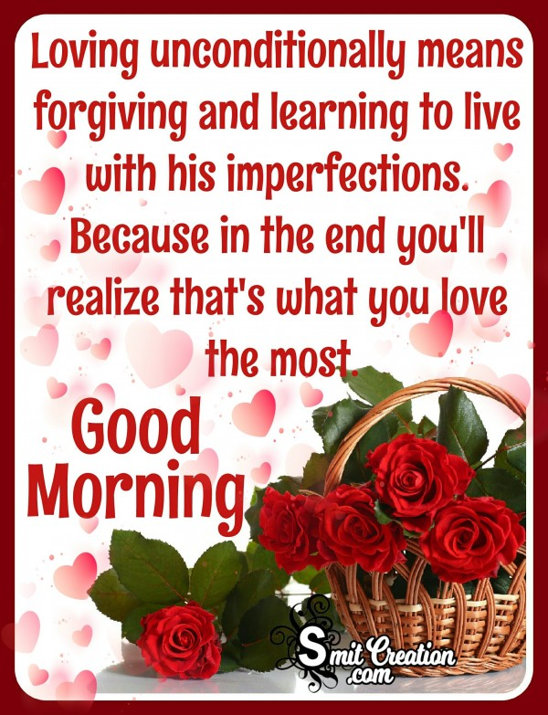 Good Morning - Loving Unconditionally Means Forgiving