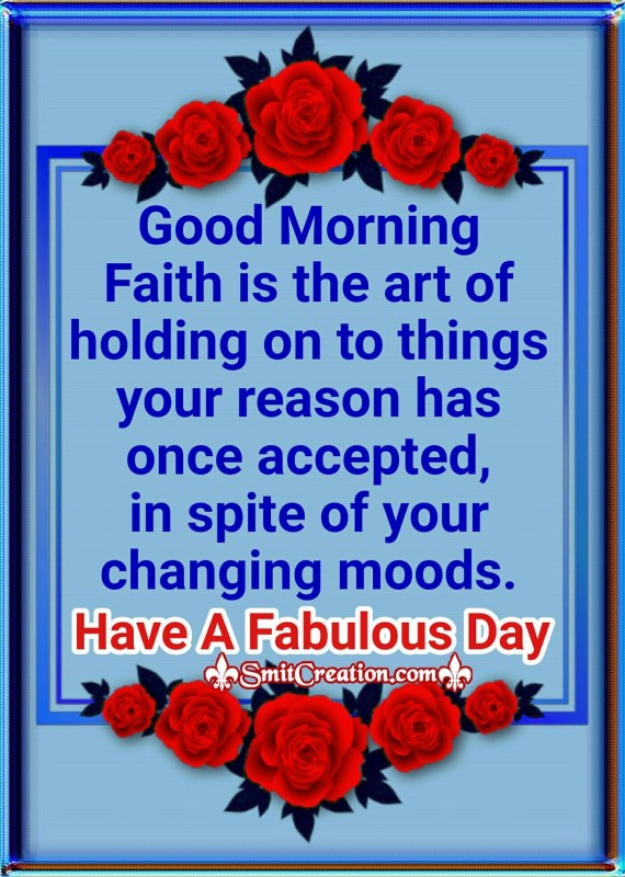 Good Morning Faith Is The Art