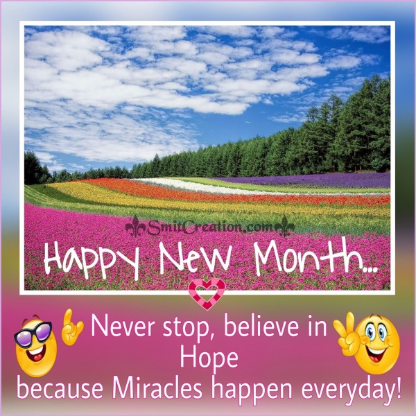 Happy New Month – Never Stop, Believe In Hope