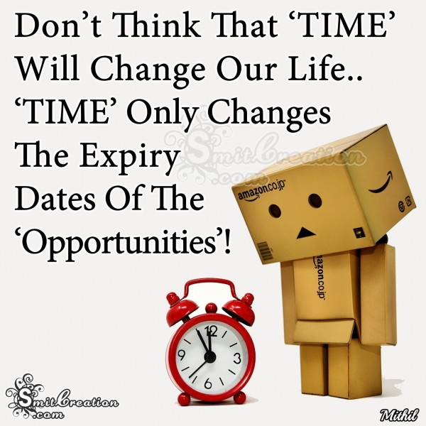 Don't Think That Time Will Change Our Life