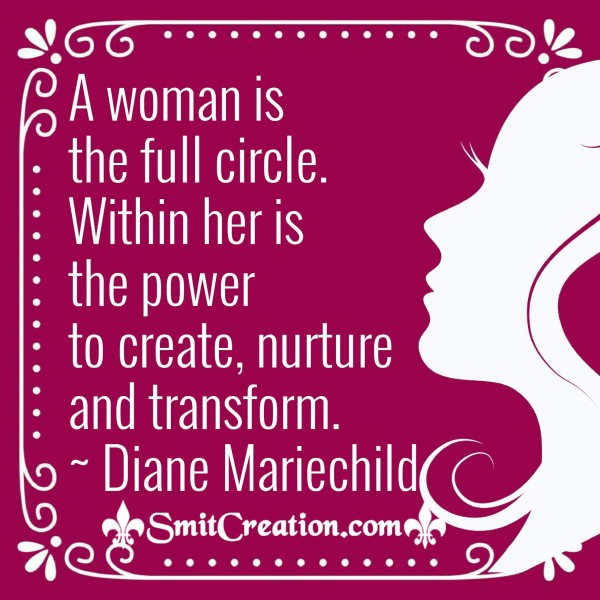 A Woman Is The Full Circle