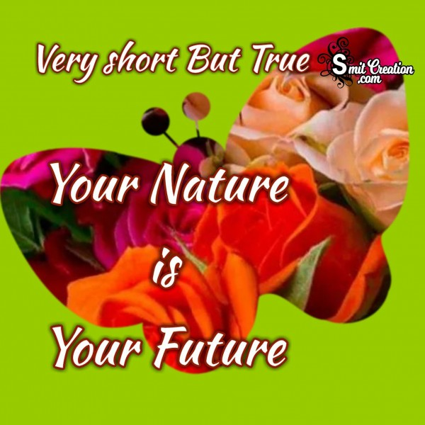 Your Nature Is Your Future