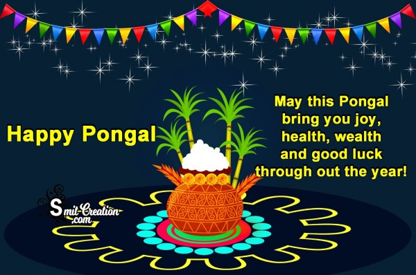 Happy Pongal- May This Pongal Bring You Joy, Health, Wealth