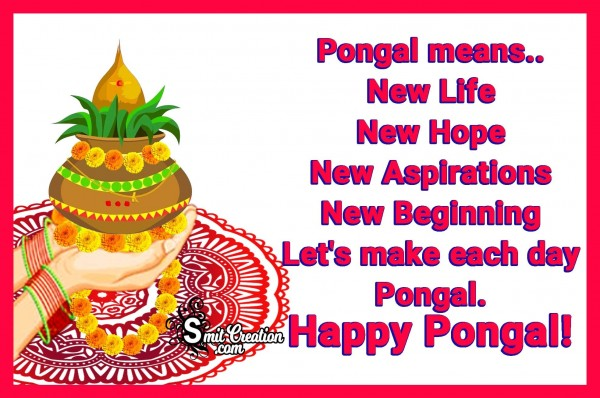 Happy Pongal– Pongal means.. New Life