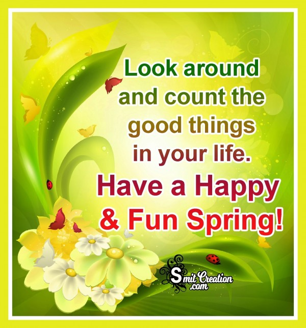 Have A Happy And Fun Spring!