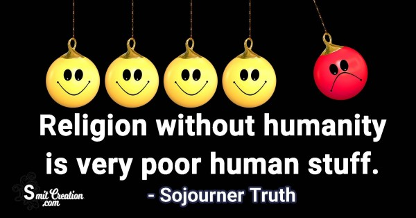 Religion Without Humanity Is Very Poor Human Stuff