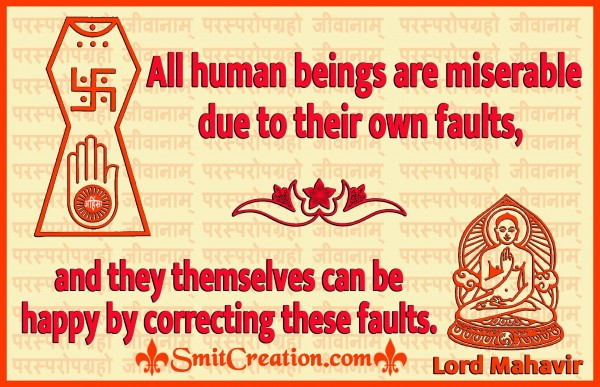 All Human Beings Are Miserable Due To Their Own Faults
