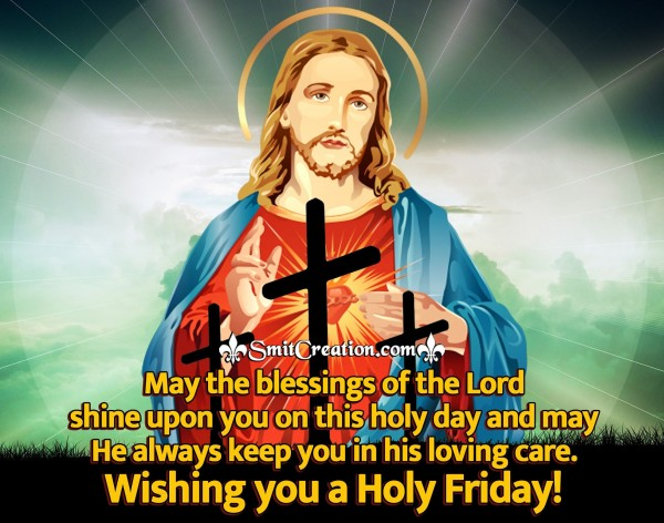 Wishing You A Holy Friday!